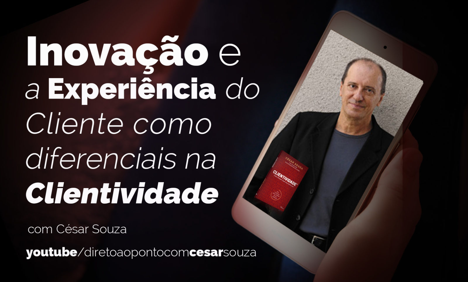 Cesar Souza - Customer Experience Management na Clientividade